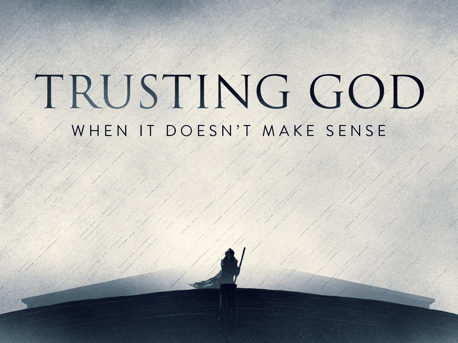 Image result for trust God when it doesn't make sense